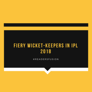Wicket-keepers in IPL 2018