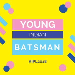 Indian Batsman in IPL 2018