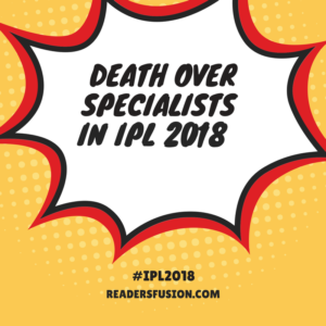 Death Over Specialist in IPL 2018