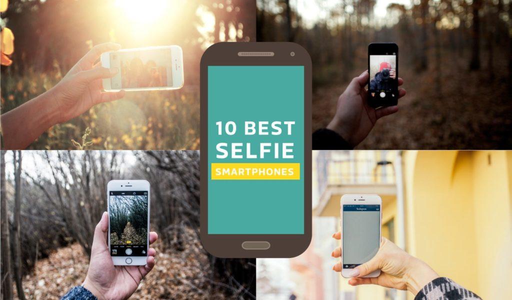Top 10 Selfie Smartphones of 2019  Best Camera Phones